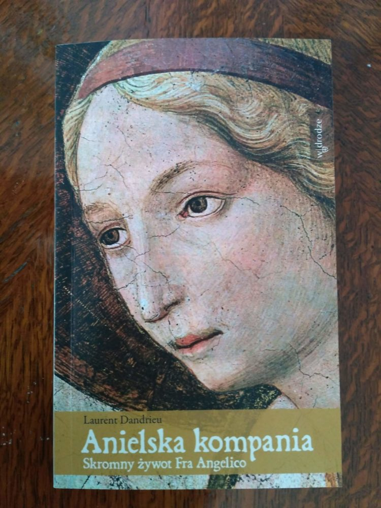 Anielska kompania. Skromny żywot Fra Angelico, L. Dandrieu