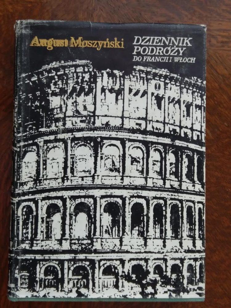 Dziennik podróży do Francji i Włoch - August Moszyński