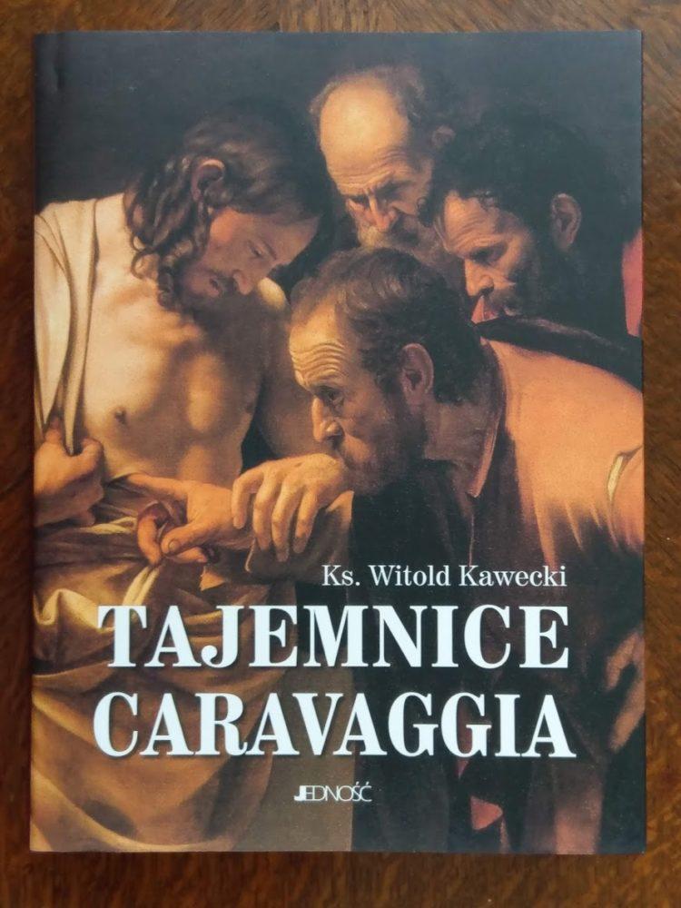 Tajemnice Caravaggia - ks. Witold Kawecki