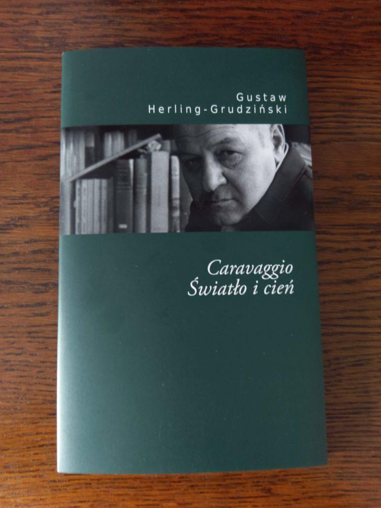 Caravaggio. Światło i cień. Gustaw Herling-Grudziński