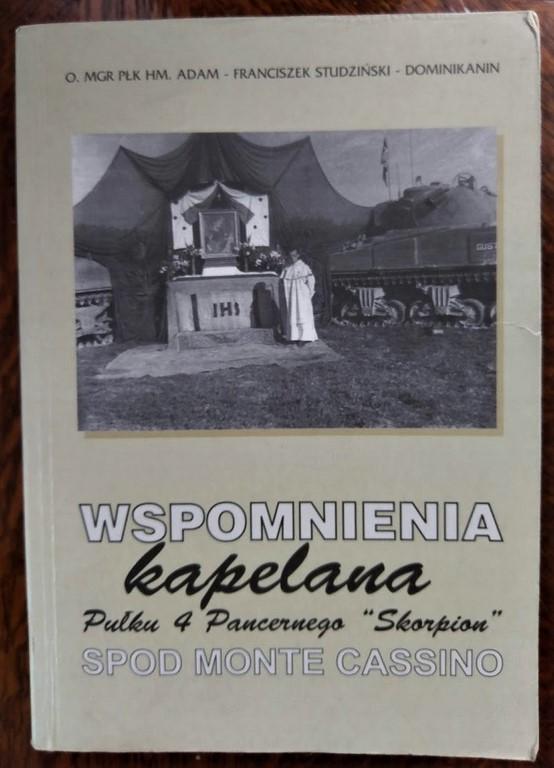 "Wspomnienia kapelana Pułku 4 Pancernego ""Skorpion"" spod Monte Cassino - A. Studziński"