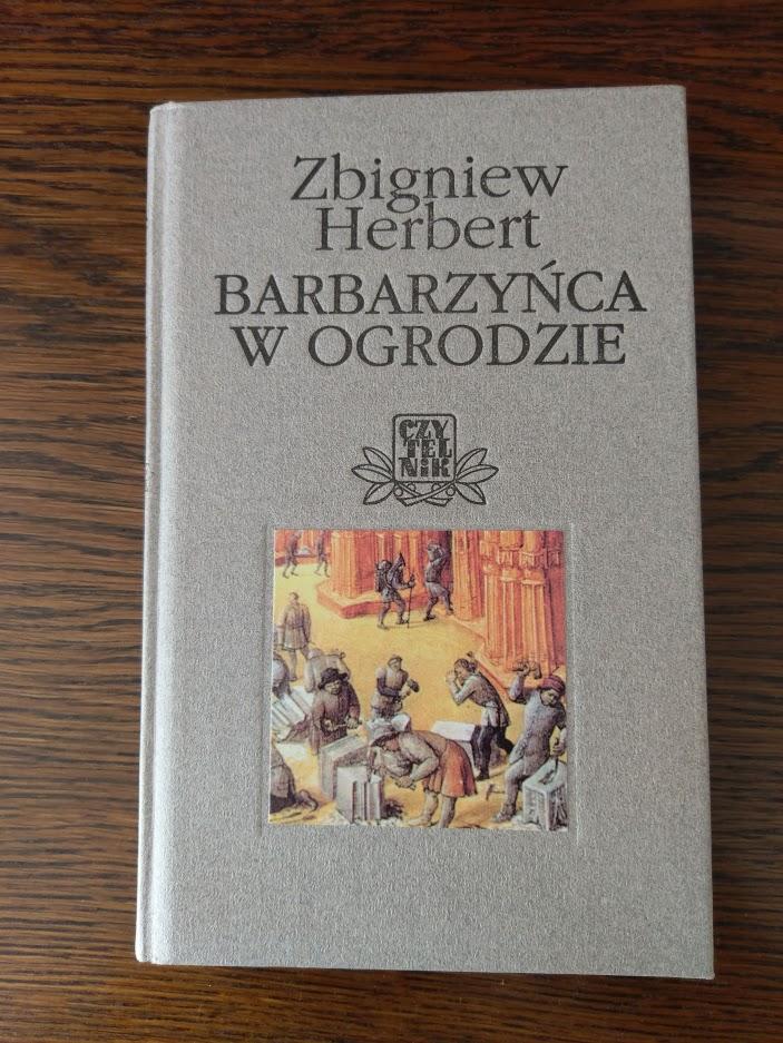 Zbigniew Herbert - Barbarzyńca w ogrodzie