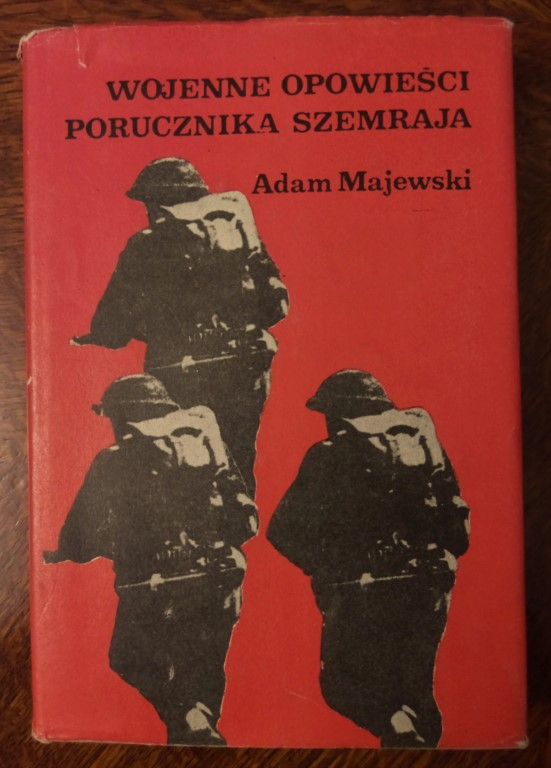 Wojenne opowieści porucznika Szemraja - A. Majewski