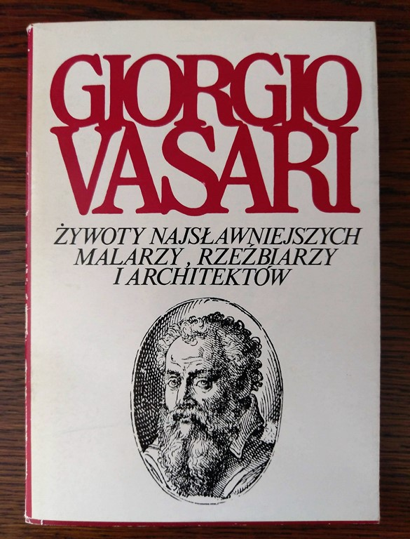 Żywoty najsławniejszych malarzy, rzeźbiarzy i architektów - G. Vasari
