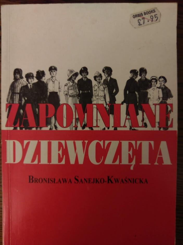Zapomniane dziewczęta - Bronisława Sanejko=Kwaśnicka