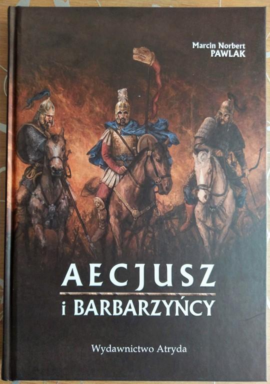 Aecjusz i barbarzyńcy - M. Pawlak